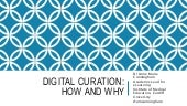 Digital curation :  how and why (workshop at #icre2014)
