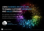 Using Business Architecture to enable customer experience and digital strategy