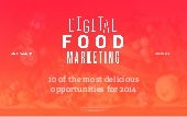 Digital Food Marketing - 10 Of The Most Delicious Opportunities for 2014