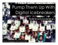 Pumping Them Up with Digital Icebreakers