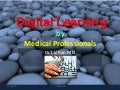 Digital learning for Medical professionals