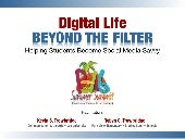Digital Life Beyond the Filter - Helping Students Become Social Media Savvy