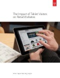 Digital Impact of Tablet Visitors on Retail Websites (Adobe Digital Marketing Insights)  -EN12