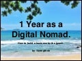 1 Year as a Digital Nomad - How to Build a Business by the Beach
