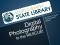 Digital Photography to the Rescue - Workshop for Librarians