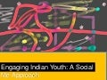 Engaging Indian Youth: A Social Me Approach