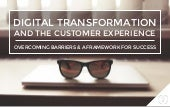 Digital Transformation and the Customer Experience