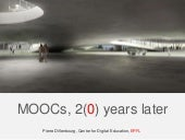MOOCs, Two Years Later - Pierre Dillenbourg, Swiss Federal Institute of Technology – EPFL, Switzerland