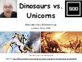 "Dinosaurs vs Unicorns aka ""Bubble My Ass, All Dinosaurs Gonna Die"" (London, June 2016)"