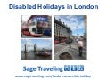 Disabled Holidays in London