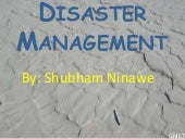 Disaster managent in INDIA :by SHUB...