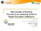 New models of learning: The role of an e-leaning Centre in Higher Education Institutions
