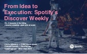 From Idea to Execution: Spotify's Discover Weekly