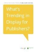 Display business trends publisher edition by Google