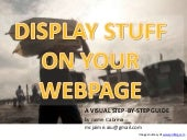 How to Display Stuff on Your Webpage