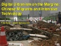 Digital Urbanism on the Margins: Chinese Migrants and Intensive Technology
