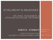 Scholarship in Abundance: Influence, Engagement & Attention in Scholarly Networks
