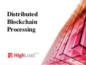 Distributed Blockchain Processing