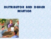 Distributor  and  dealer relation