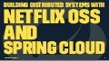 Building Distributed Systems with Netflix OSS and Spring Cloud