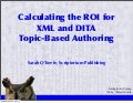 Calculating the ROI for XML and DITA topic-based authoring