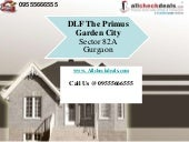 DLF The Primus Garden City | 095556...
