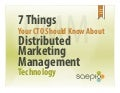 Choosing Distributed Marketing Technology: 7 Key Considerations for the CTO/CIO