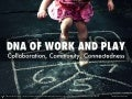 Dna of-work-and-play (4)