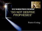 Do Not Despise Prophesies