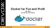 Docker for Fun and Profit, Devoxx 2014
