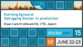 Running aground: Debugging Docker in production