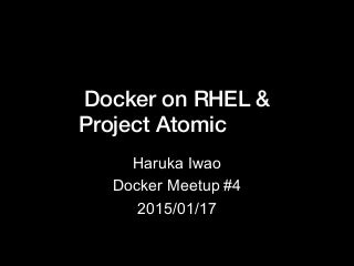 Docker on RHEL & Project Atomic 入門 - #Dockerjp 4