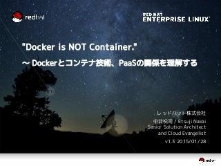 """Docker is NOT Container."" ~ Dockerとコンテナ技術、PaaSの関係を理解する"