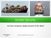 Docker Security: Are Your Containers Tightly Secured to the Ship?