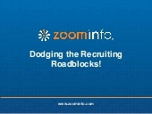 Dodging the Recruiting Roadblocks!