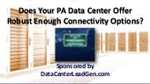Does Your PA Data Center Offer Robust Enough Connectivity Options? (SlideShare)