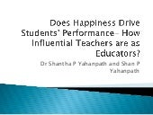 Does happiness drive students' performance? How influential teachers are?