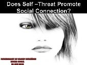 Does Self Threat Promote Social Con...