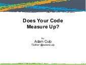 Does Your Code Measure Up?