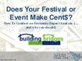 Does Your Festival or Event Make Cent$?