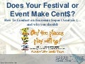 Does Your Festival or Event Make Cent$ - TRAPS Central Region Workshop
