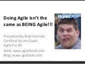 Doing Agile Isnt The Same As Being Agile