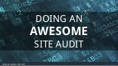 Doing an awesome site audit