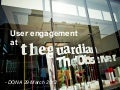 User engagement at the Guardian - some developments, March 2012