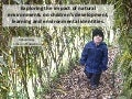 Exploring the impact of natural environments on children's development, learning and environmental identities
