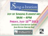Sing-a-bration 2012: Joy of Singing...