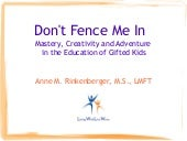 Don't Fence Me In: Mastery, Creativ...
