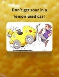 Don't Get Sour in a Lemon Used Car!