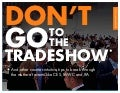 Don't Go to the Tradeshow