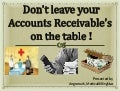 Don't leave your accounts receivable's on the table !